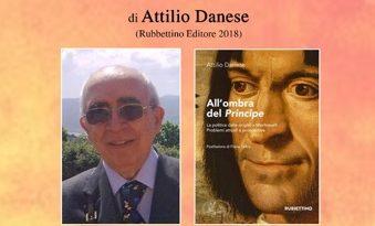 All'ombra del Principe La politica dalle origini a Machiavelli Attilio Danese Pineto